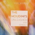 The Houdini's Unreleased & Remixed