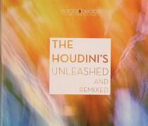 The Houdini's Unreleased & Remixed